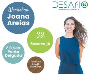 Workshop - Joana Areias - Descubra o seu Propósito